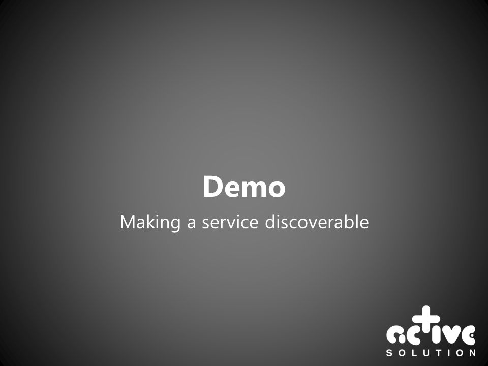 Demo Making a service discoverable