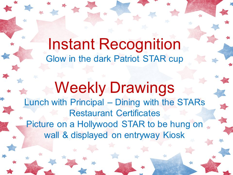 Instant Recognition Glow in the dark Patriot STAR cup Weekly Drawings Lunch with Principal – Dining with the STARs Restaurant Certificates Picture on a Hollywood STAR to be hung on wall & displayed on entryway Kiosk