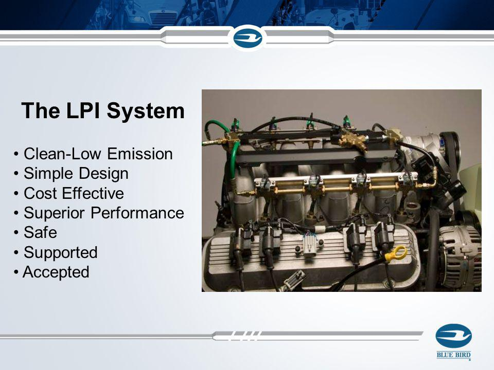 The LPI System Clean-Low Emission Simple Design Cost Effective Superior Performance Safe Supported Accepted