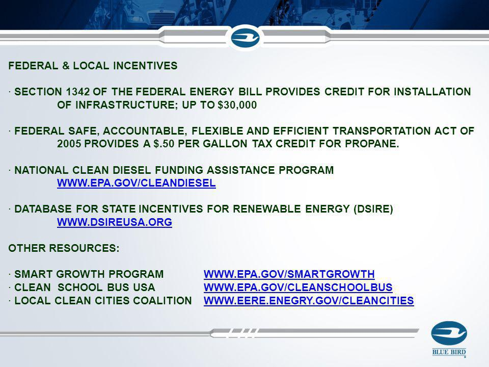 FEDERAL & LOCAL INCENTIVES · SECTION 1342 OF THE FEDERAL ENERGY BILL PROVIDES CREDIT FOR INSTALLATION OF INFRASTRUCTURE; UP TO $30,000 · FEDERAL SAFE,