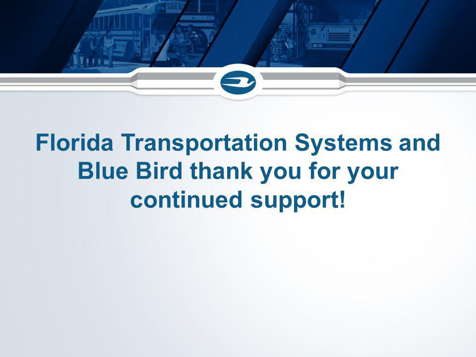 Florida Transportation Systems and Blue Bird thank you for your continued support!