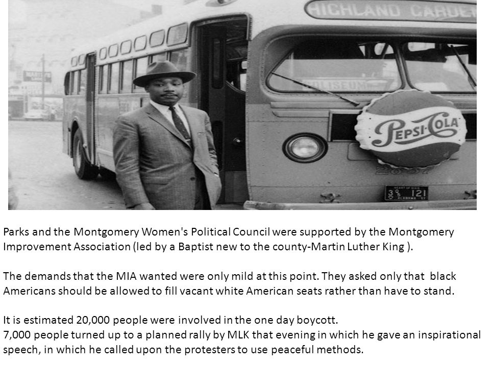Parks and the Montgomery Women's Political Council were supported by the Montgomery Improvement Association (led by a Baptist new to the county-Martin