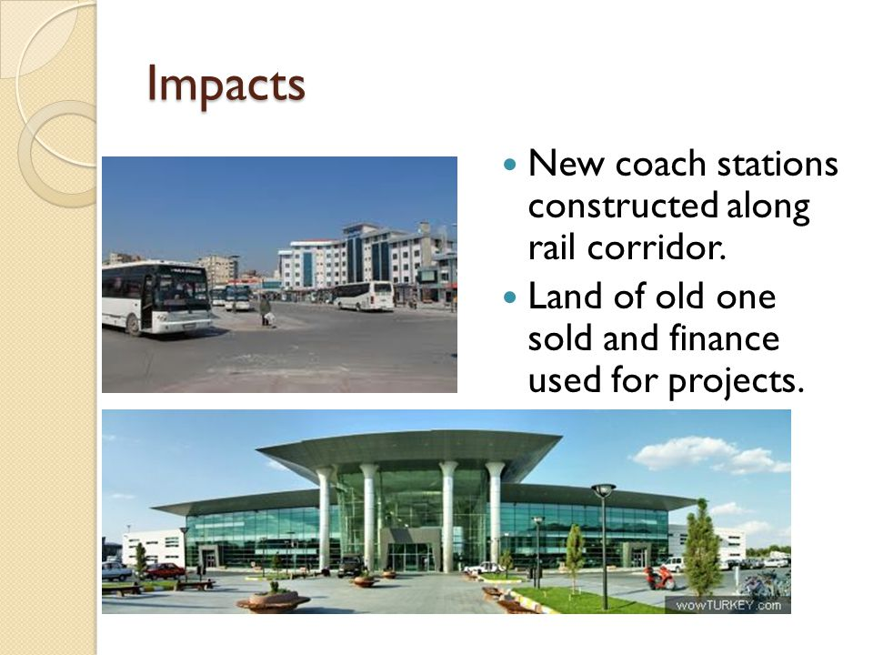 Impacts New coach stations constructed along rail corridor. Land of old one sold and finance used for projects.