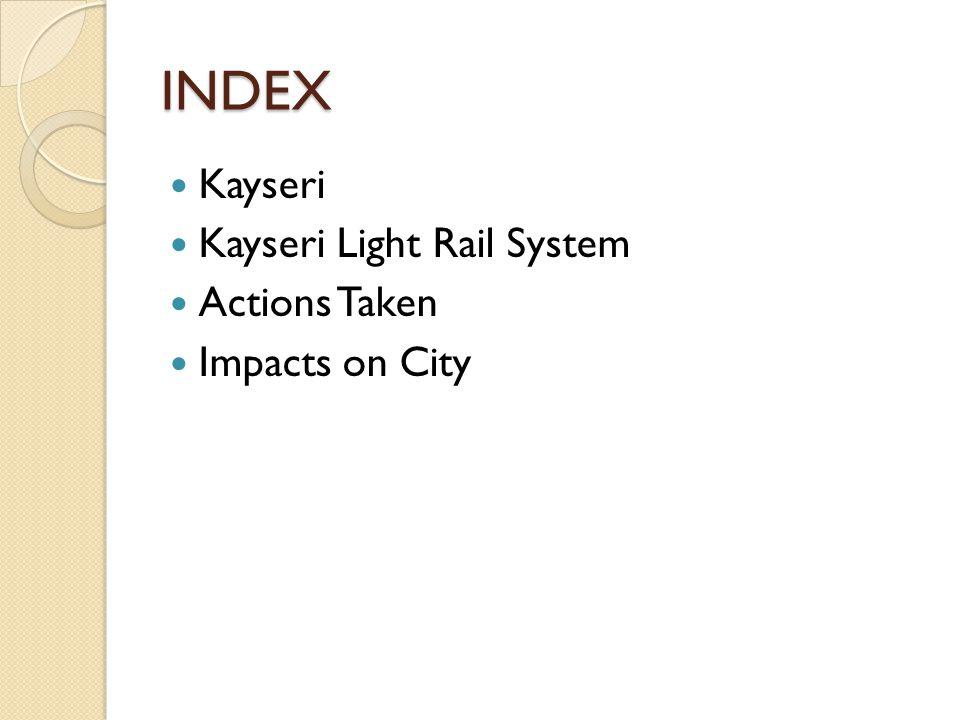 INDEX Kayseri Kayseri Light Rail System Actions Taken Impacts on City
