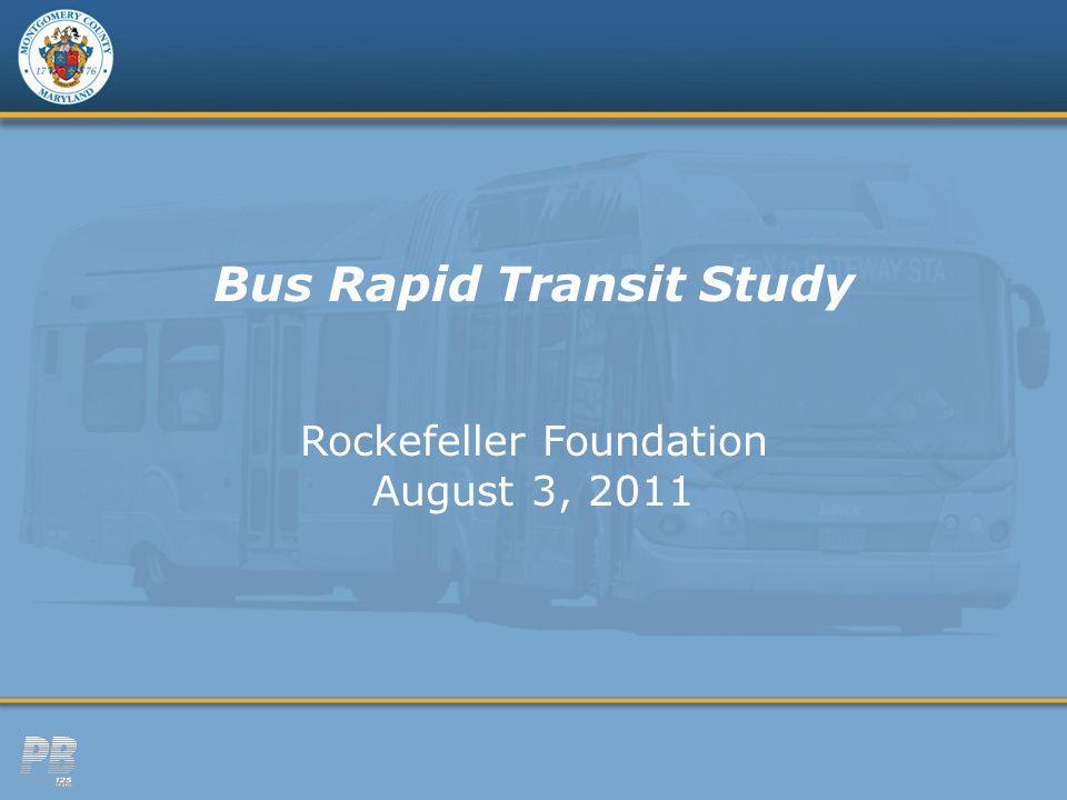Bus Rapid Transit Study Rockefeller Foundation August 3, 2011