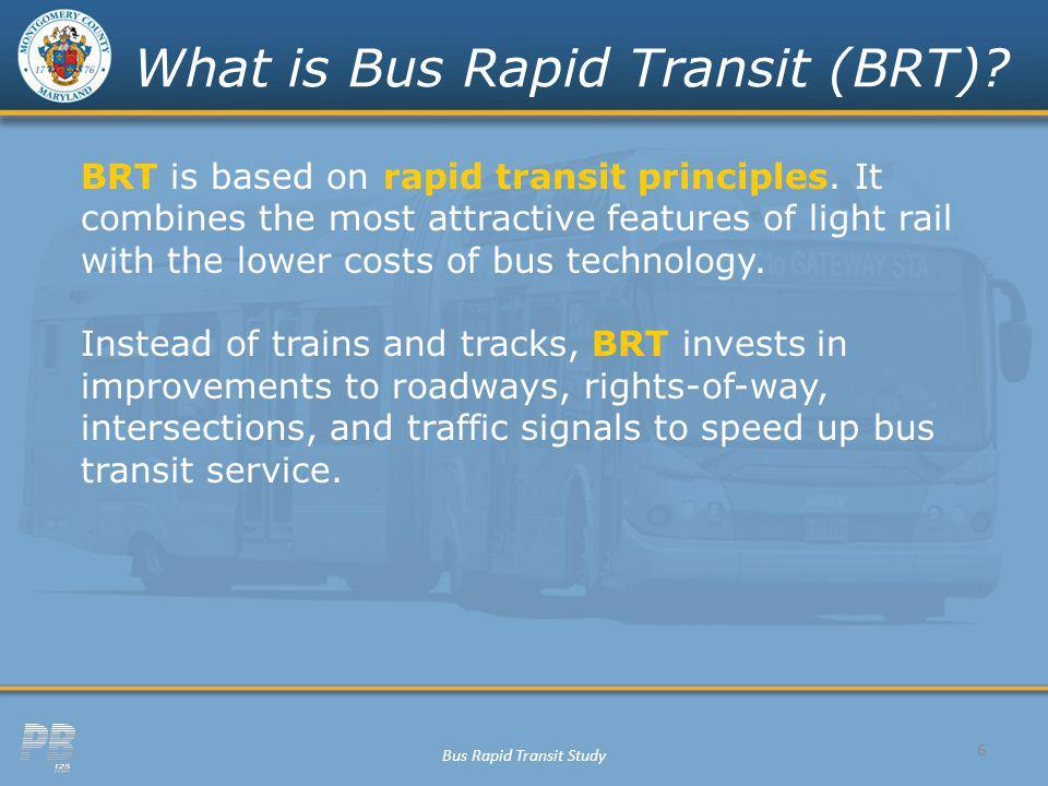 Bus Rapid Transit Study What is Bus Rapid Transit (BRT).