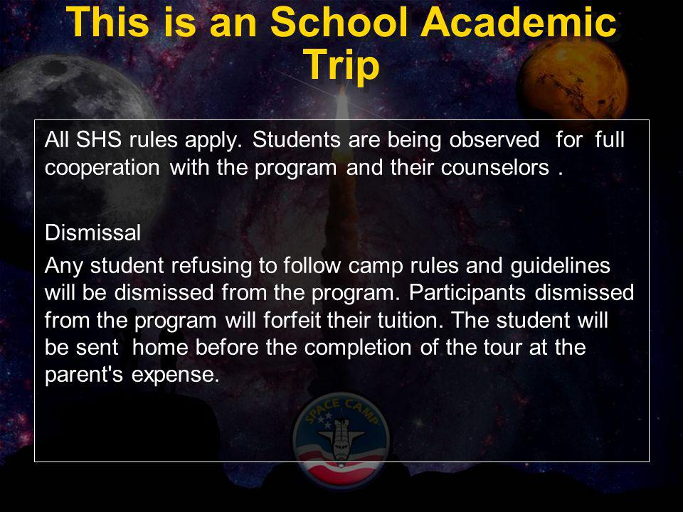 This is an School Academic Trip All SHS rules apply. Students are being observed for full cooperation with the program and their counselors. Dismissal