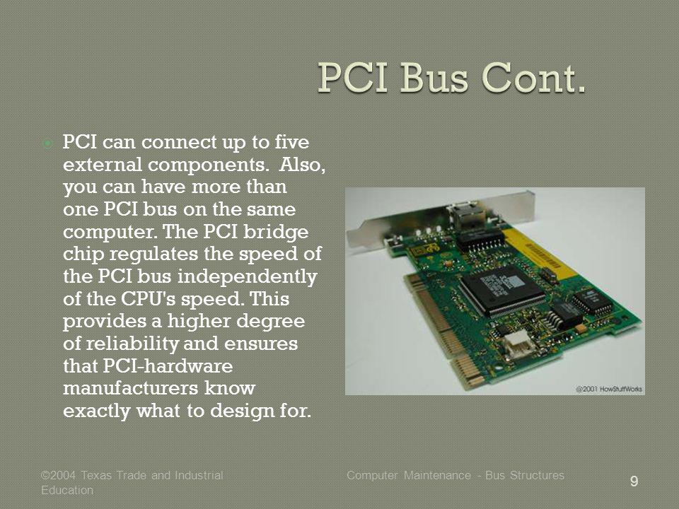 PCI can connect up to five external components.