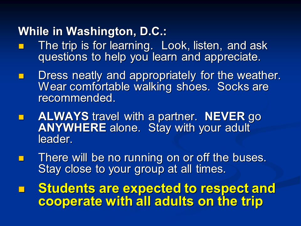 While in Washington, D.C.: The trip is for learning.