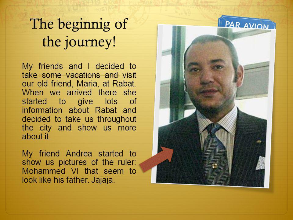 The beginnig of the journey.