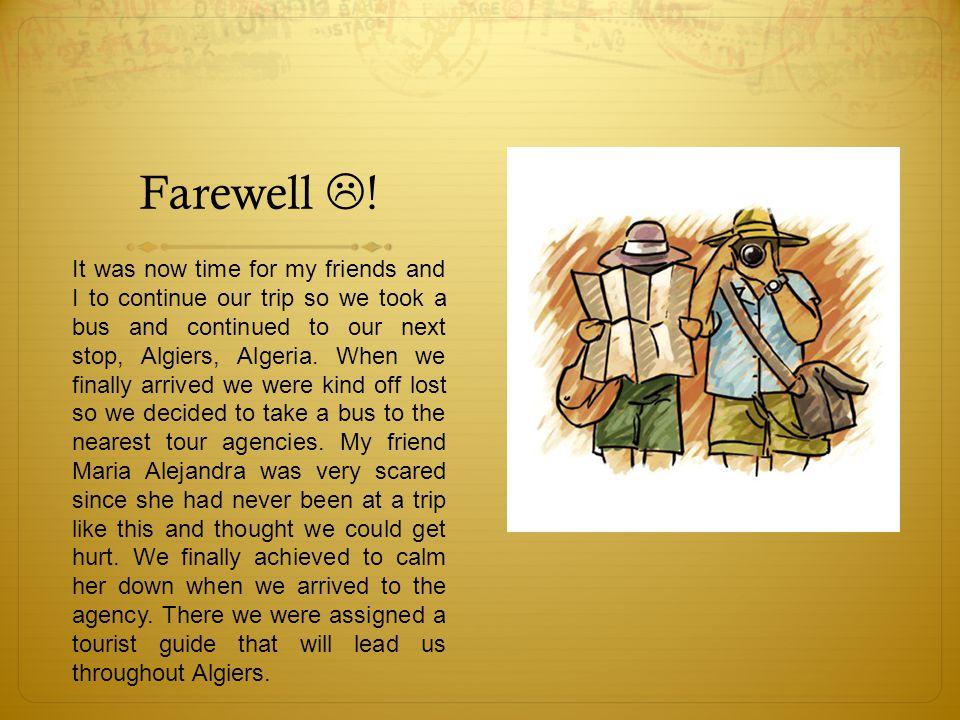 Farewell .