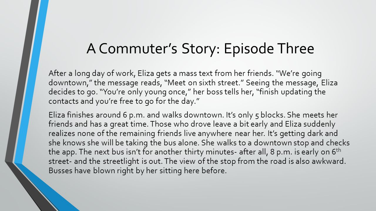 A Commuters Story: Episode Three After a long day of work, Eliza gets a mass text from her friends. Were going downtown, the message reads, Meet on si