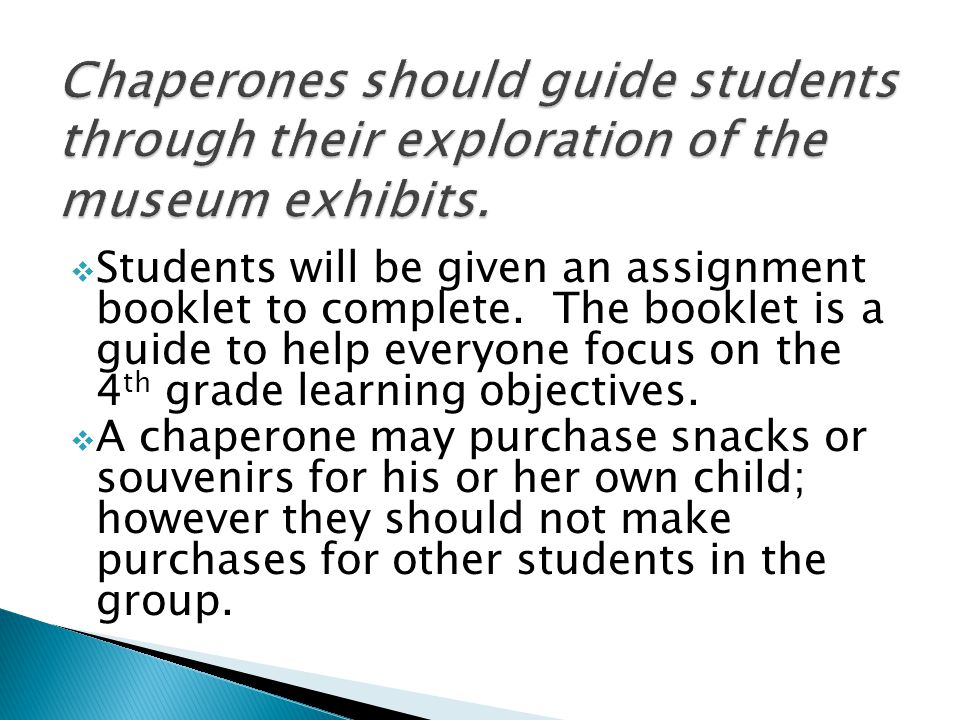 Students will be given an assignment booklet to complete. The booklet is a guide to help everyone focus on the 4 th grade learning objectives. A chape