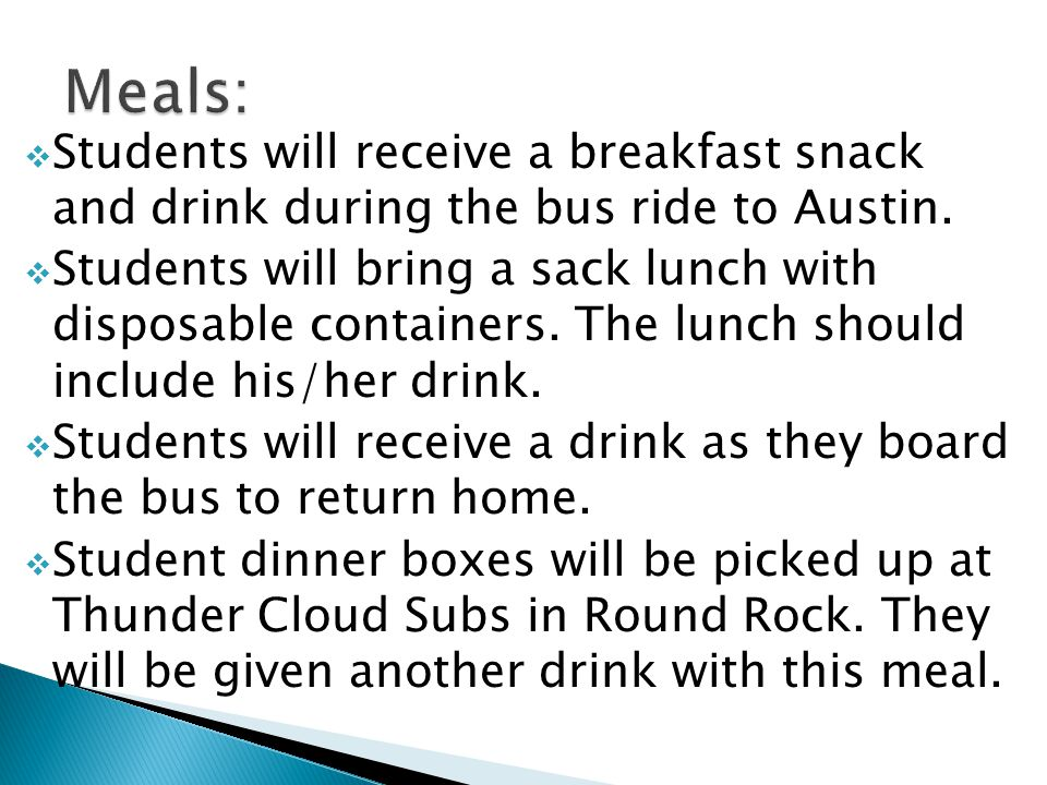 Students will receive a breakfast snack and drink during the bus ride to Austin.