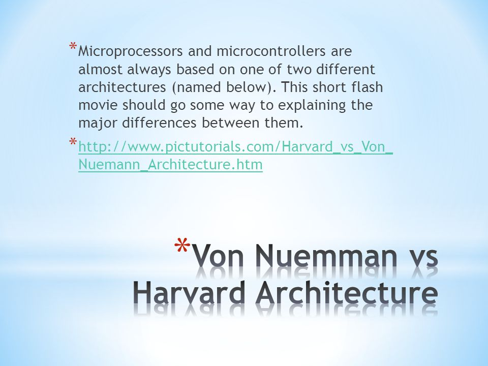 * One key difference between Von Nuemman and Harvard architecture is that Harvard systems have a separate bus for loading program instructions.