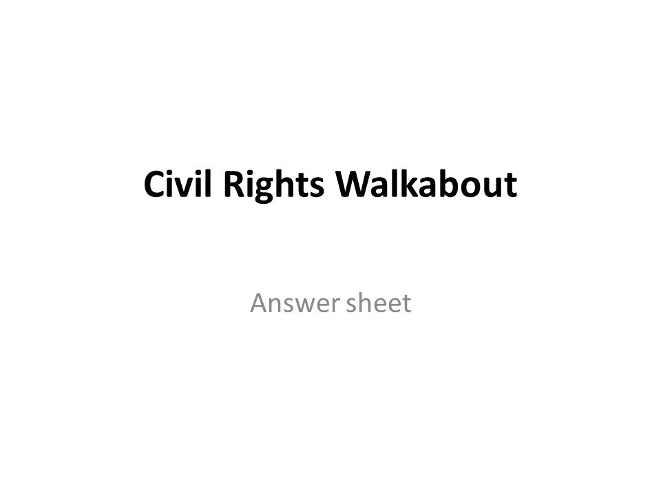 Civil Rights Walkabout Answer sheet