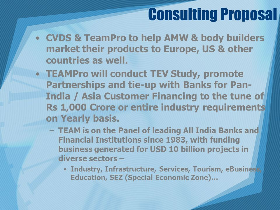 Consulting Proposal CVDS & TeamPro to help AMW & body builders market their products to Europe, US & other countries as well. TEAMPro will conduct TEV