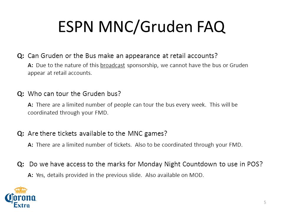 ESPN MNC/Gruden FAQ Q: Can Gruden or the Bus make an appearance at retail accounts.