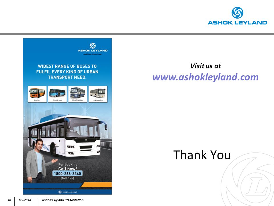 186/2/2014Ashok Leyland Presentation Thank You Visit us at www.ashokleyland.com