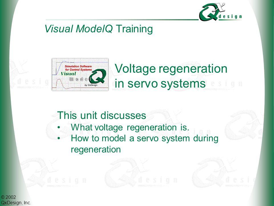 © 2002 QxDesign, Inc.What is voltage regeneration.