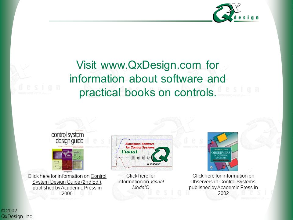 © 2002 QxDesign, Inc. Visit www.QxDesign.com for information about software and practical books on controls. Click here for information on Visual Mode
