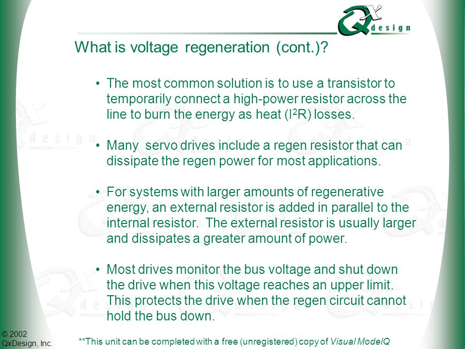 © 2002 QxDesign, Inc. What is voltage regeneration (cont.)? **This unit can be completed with a free (unregistered) copy of Visual ModelQ The most com