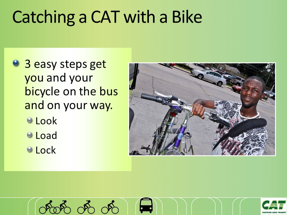Catching a CAT with a Bike 3 easy steps get you and your bicycle on the bus and on your way.