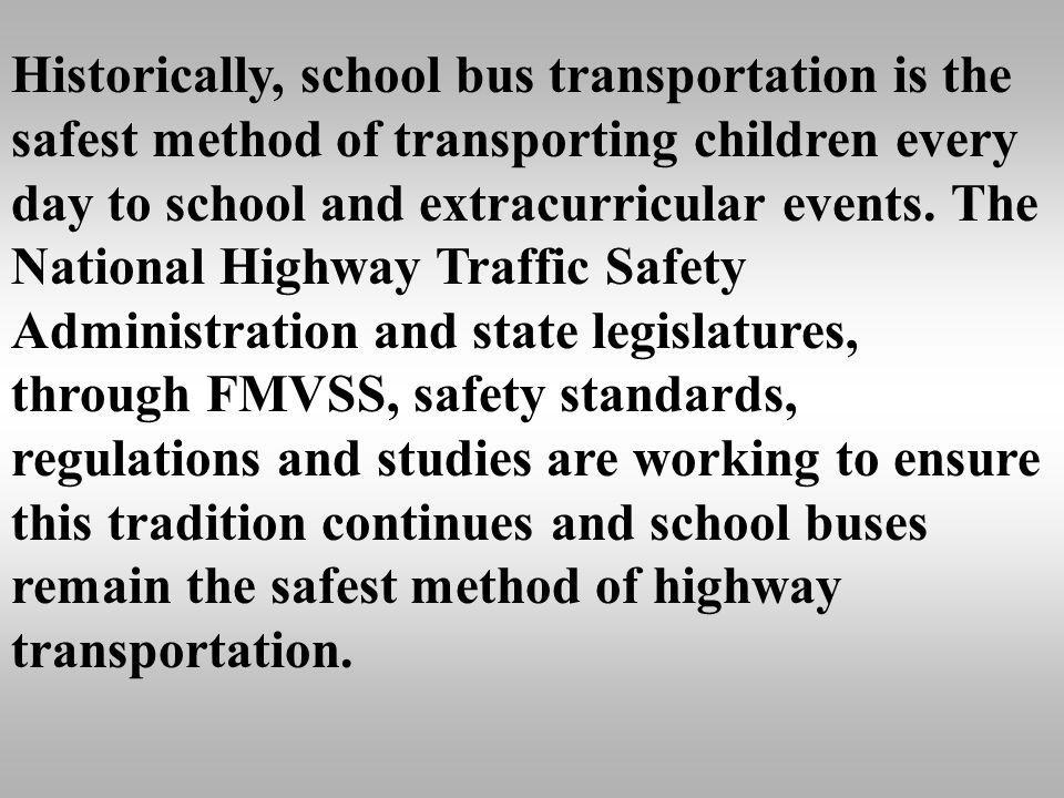 Conclusion School buses transport the nations most precious cargo-children. Because of this tremendous responsibility, school buses must be held to th