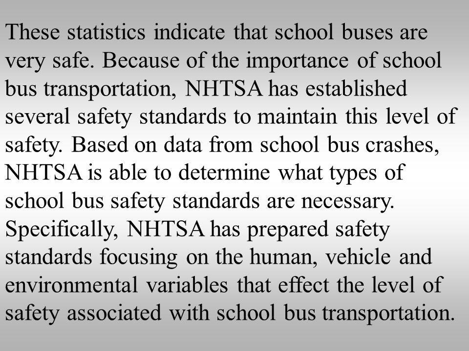 These statistics indicate that school buses are very safe.
