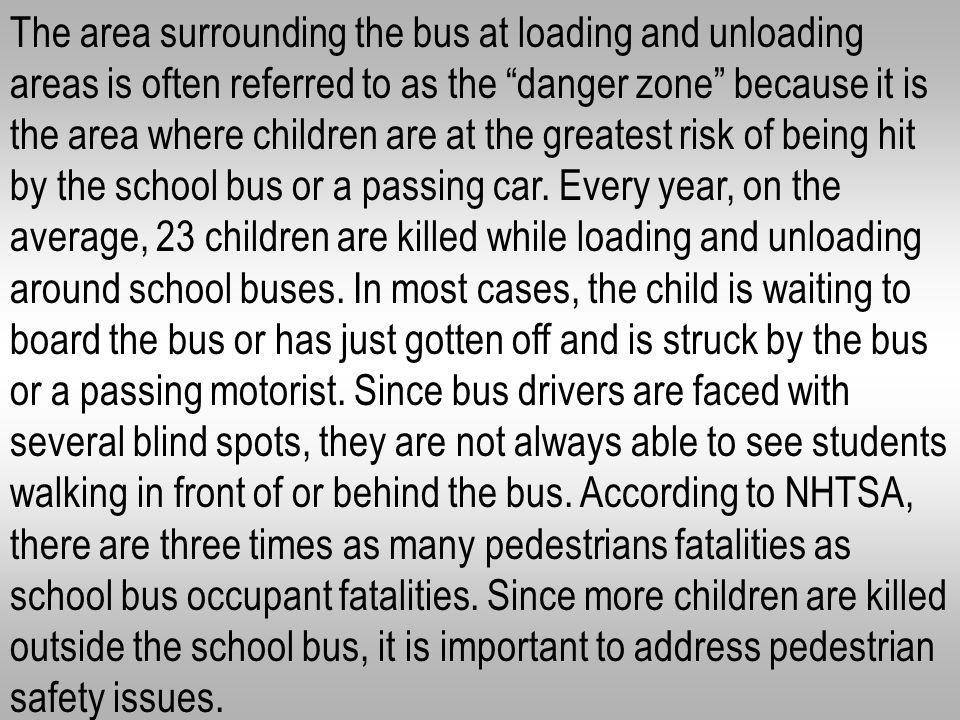The National Highway Traffic Safety Administration estimates that 96 percent of the estimated 8,500 to 12,000 children injured in school bus accidents