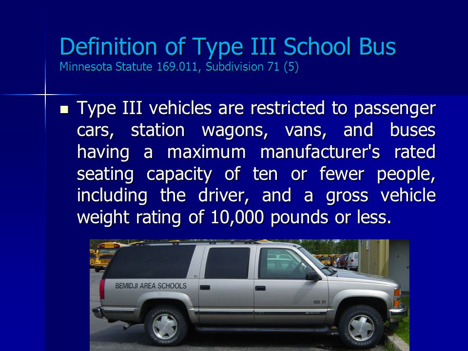 Type III Driver Regulations In 2008 the Minnesota Legislature created several sections of law requiring annual training and certification of persons t