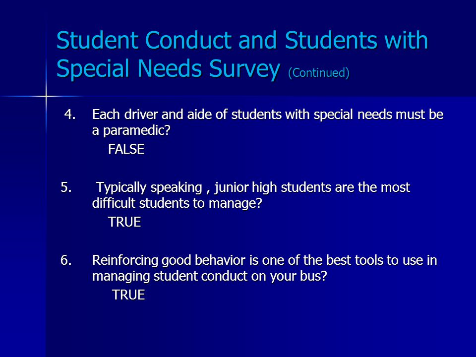 Student Conduct and Students with Special Needs Survey 1. The length of time a student with disabilities is transported shall be appropriate to the ph