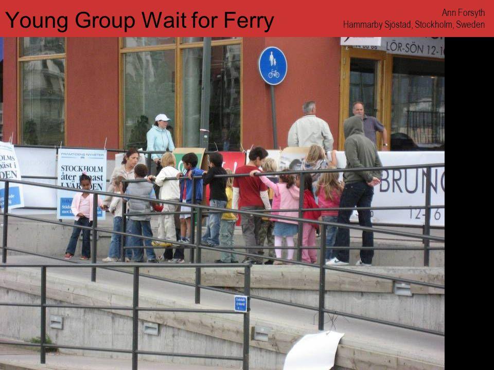 www.annforsyth.net Young Group Wait for Ferry Ann Forsyth Hammarby Sjöstad, Stockholm, Sweden