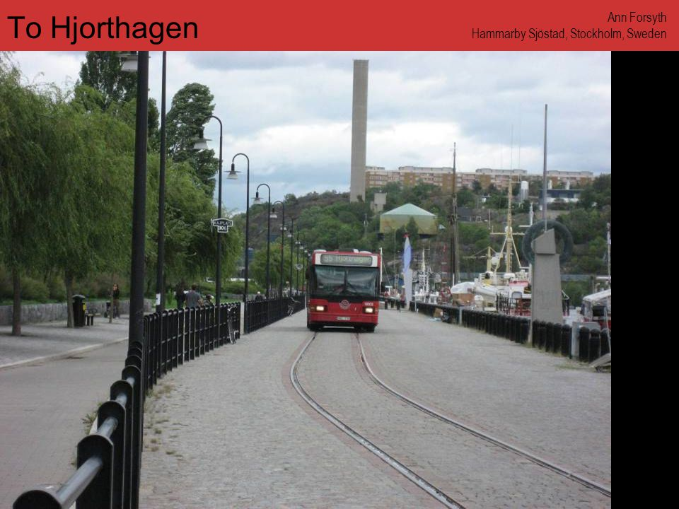www.annforsyth.net To Hjorthagen Ann Forsyth Hammarby Sjöstad, Stockholm, Sweden
