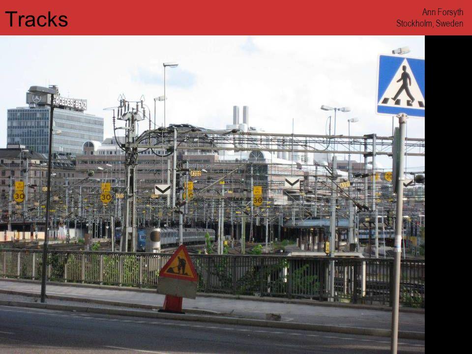 www.annforsyth.net Tracks Ann Forsyth Stockholm, Sweden