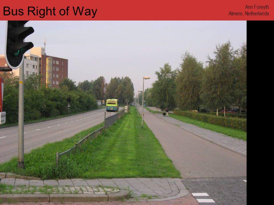 www.annforsyth.net Bus Right of Way Ann Forsyth Almere, Netherlands