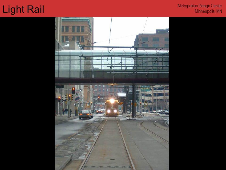 www.annforsyth.net Light Rail Metropolitan Design Center Minneapolis, MN
