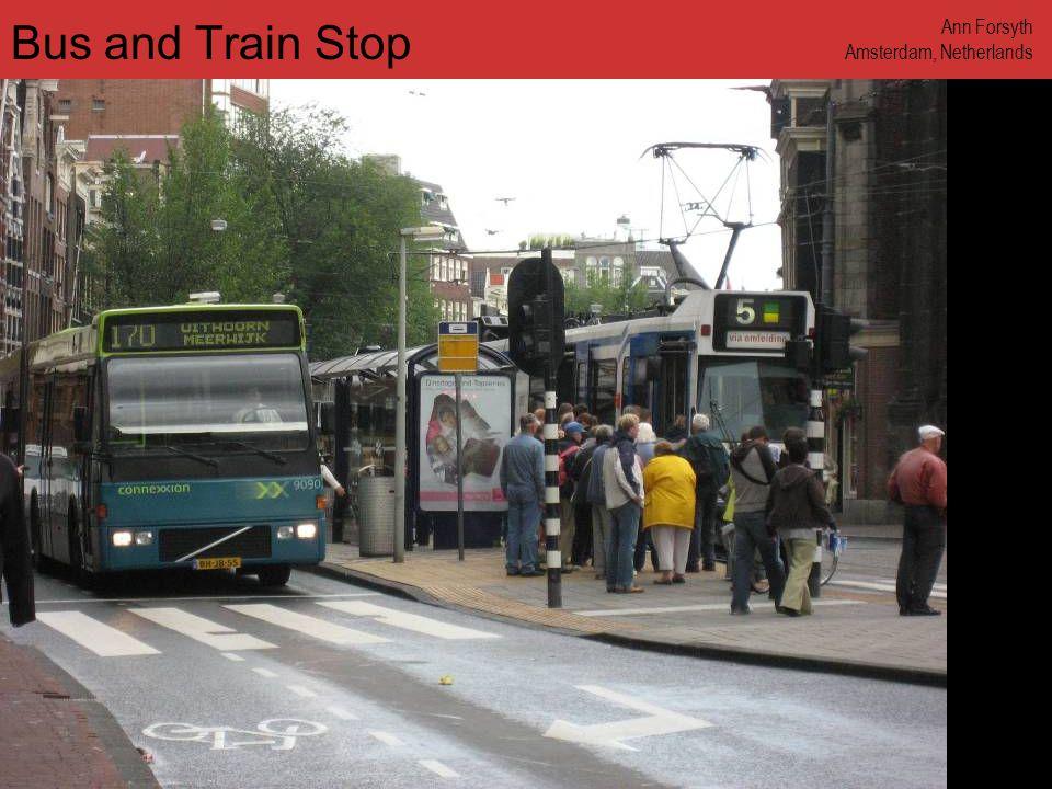 www.annforsyth.net Bus and Train Stop Ann Forsyth Amsterdam, Netherlands