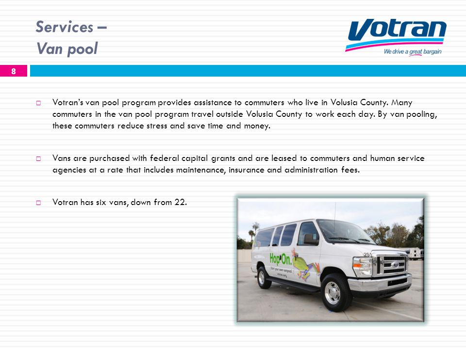 Services – Van pool 8 Votrans van pool program provides assistance to commuters who live in Volusia County.