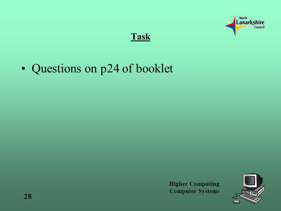Higher Computing Computer Systems 28 Task Questions on p24 of booklet