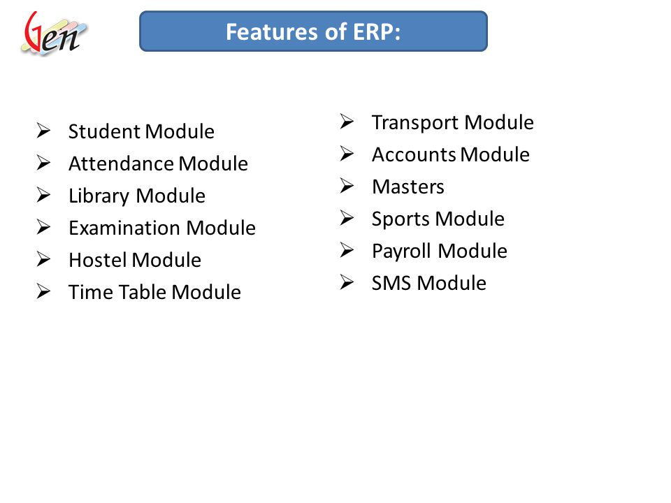 ERP Usage Area ERP is widely and frequently used in Colleges and Schools.