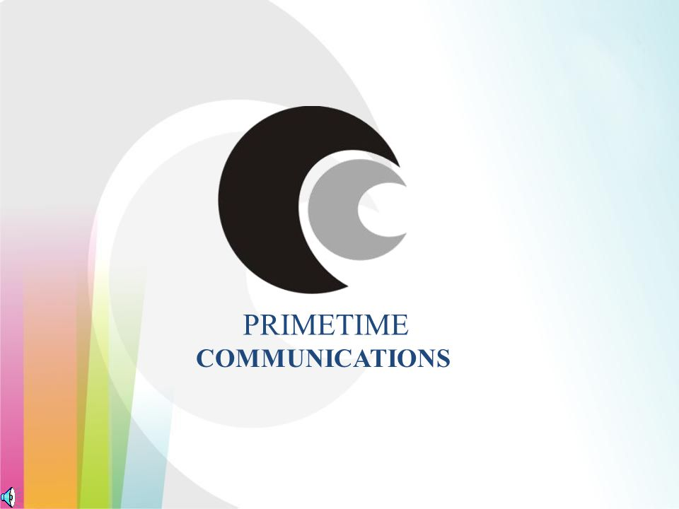 PRIMETIME COMMUNICATIONS We work together with our clients, together in our resolve to grow their brands.