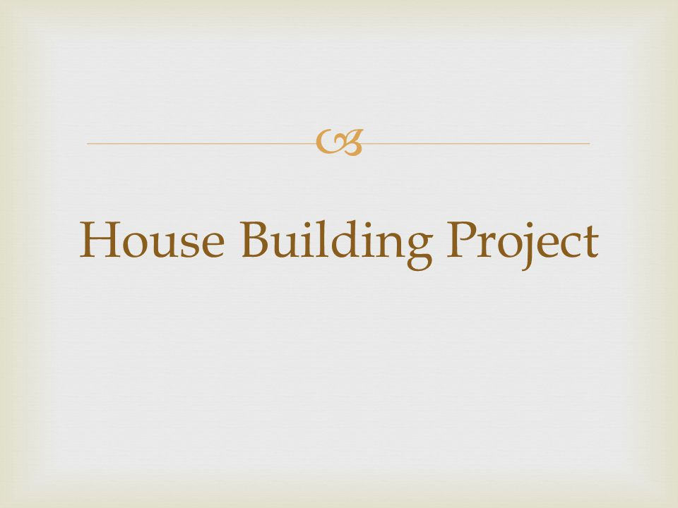 House Building Project