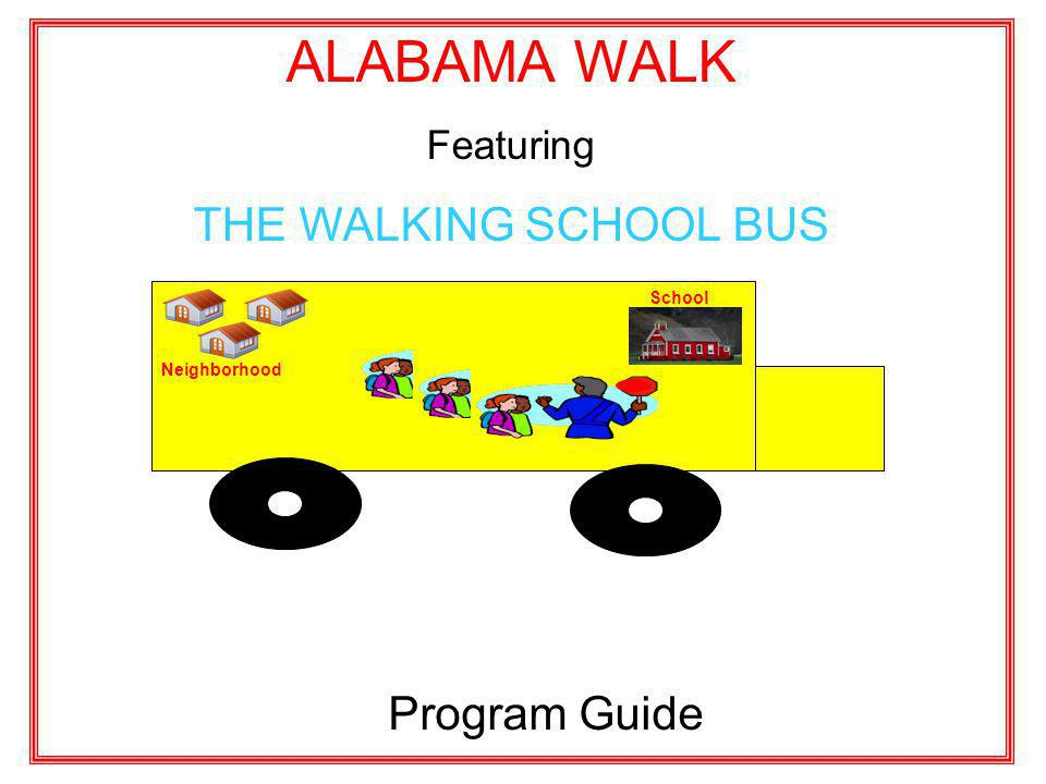 WHAT IS THE WALKING SCHOOL BUS.