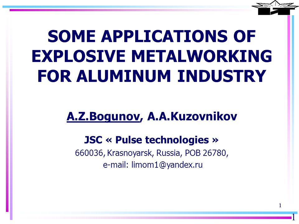 2 JSC «Pulse technologies» Fabrication of the steel-aluminum transition inserts for anode holder of aluminum electrolyzer.