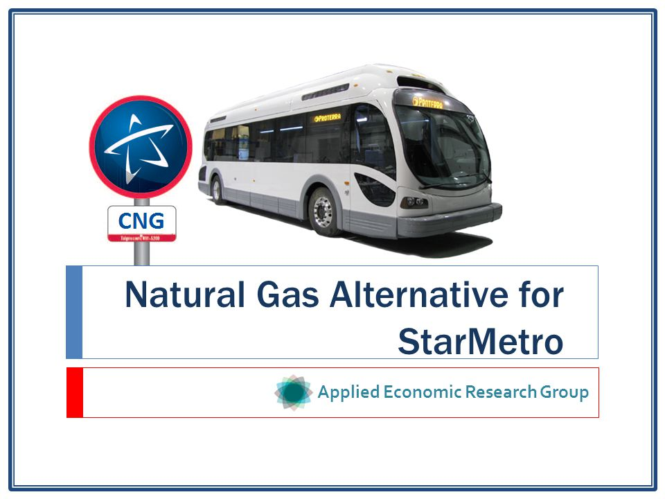 Natural Gas Alternative for StarMetro Applied Economic Research Group