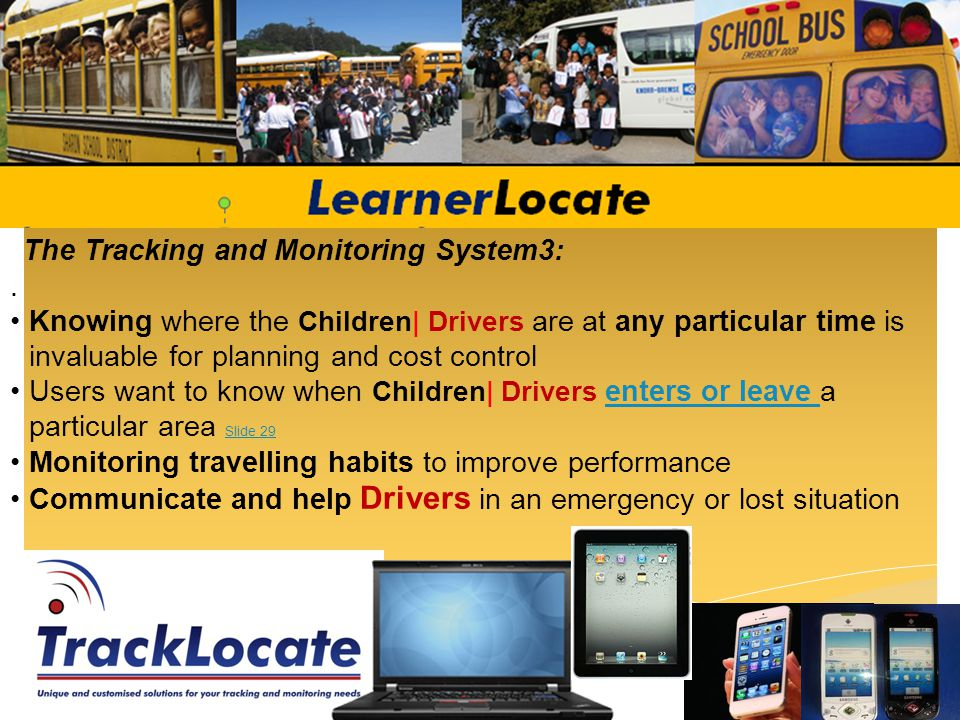 LearnerLocate Risk Management features: Many of our reports will assist with detailed Audit trails | Scheduled reports | Executive Summary as well as any legal compliance responsibilities All reports can be customised according to the Clients requirements AFRICA WIDE: Our solution can operate in countries across Africa