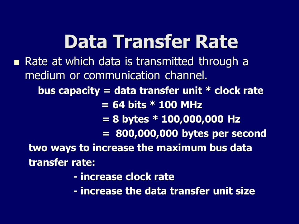 Data Transfer Rate Data Transfer Rate Rate at which data is transmitted through a medium or communication channel. Rate at which data is transmitted t