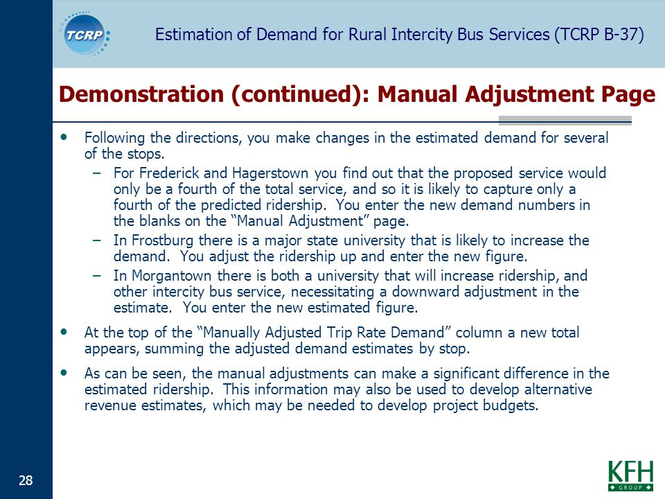 Estimation of Demand for Rural Intercity Bus Services (TCRP B-37) 28 Demonstration (continued): Manual Adjustment Page Following the directions, you m