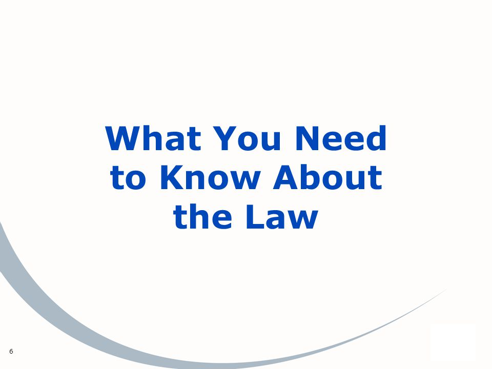 6 What You Need to Know About the Law